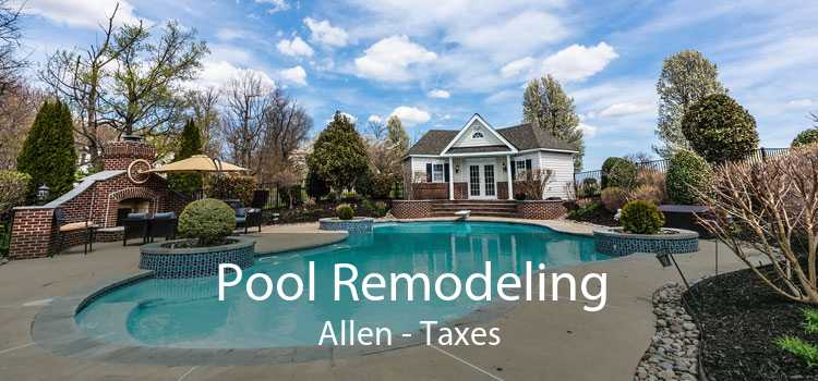 Pool Remodeling Allen - Taxes