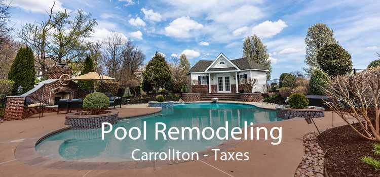 Pool Remodeling Carrollton - Taxes