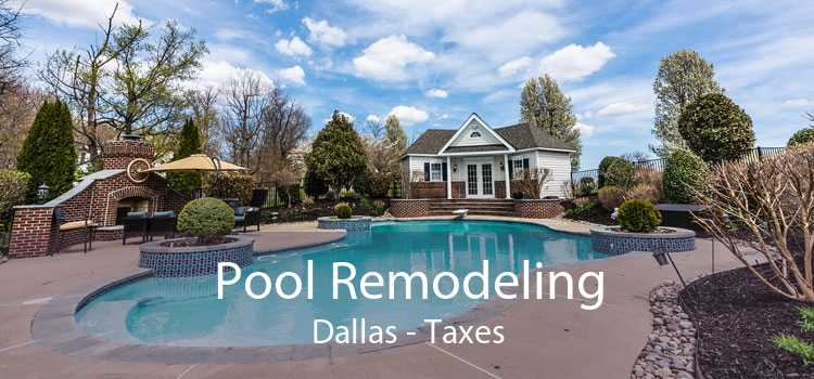 Pool Remodeling Dallas - Taxes