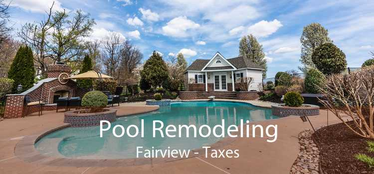 Pool Remodeling Fairview - Taxes