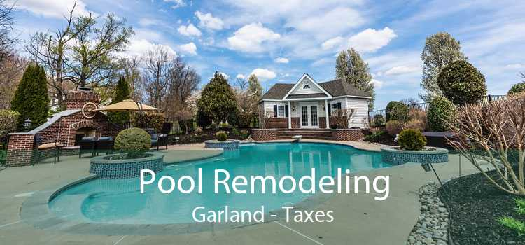 Pool Remodeling Garland - Taxes
