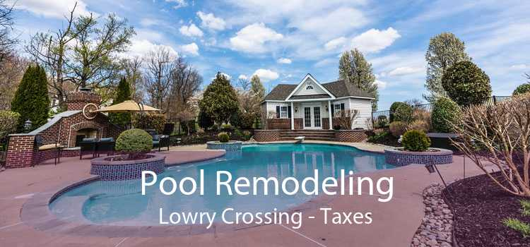 Pool Remodeling Lowry Crossing - Taxes