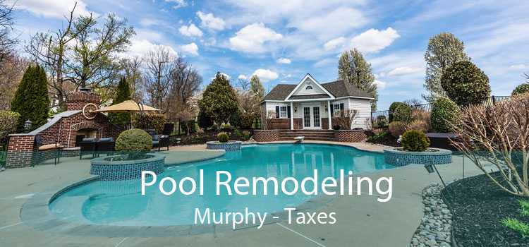Pool Remodeling Murphy - Taxes