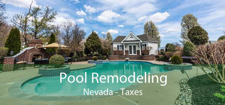 Pool Remodeling Nevada - Taxes