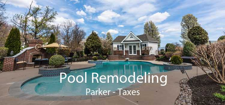 Pool Remodeling Parker - Taxes