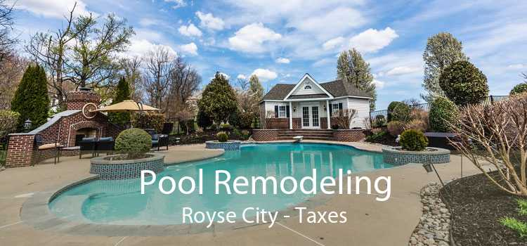 Pool Remodeling Royse City - Taxes