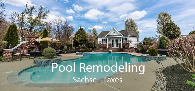Pool Remodeling Sachse - Taxes