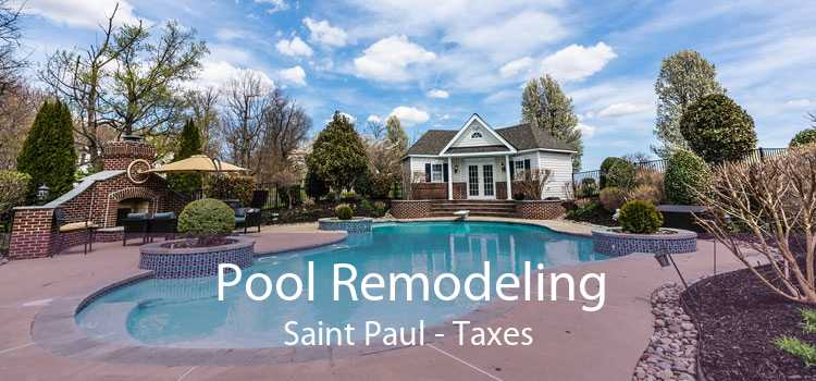 Pool Remodeling Saint Paul - Taxes