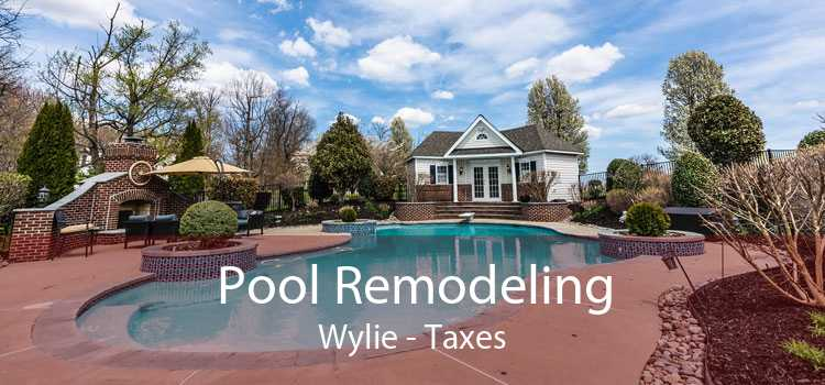 Pool Remodeling Wylie - Taxes