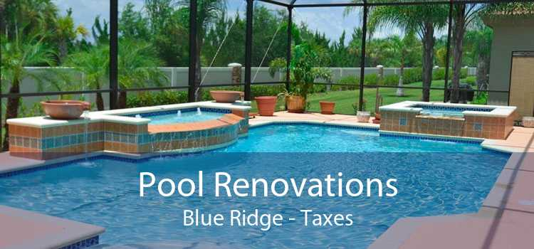 Pool Renovations Blue Ridge - Taxes
