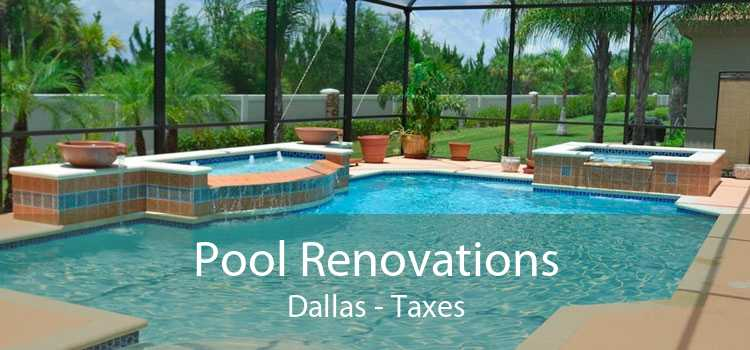 Pool Renovations Dallas - Taxes