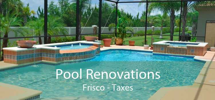 Pool Renovations Frisco - Taxes