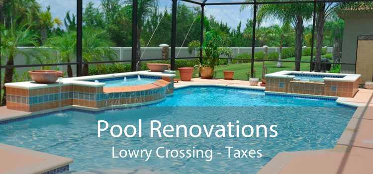Pool Renovations Lowry Crossing - Taxes