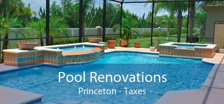 Pool Renovations Princeton - Taxes