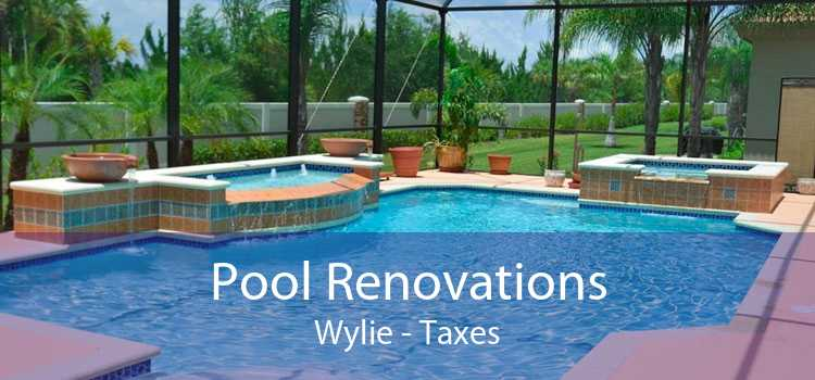 Pool Renovations Wylie - Taxes