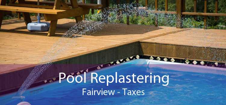 Pool Replastering Fairview - Taxes