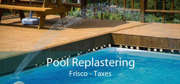 Pool Replastering Frisco - Taxes