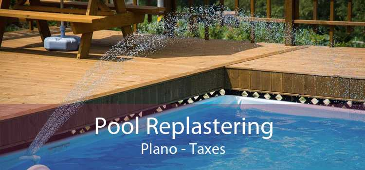 Pool Replastering Plano - Taxes