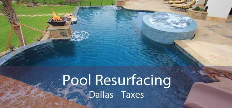 Pool Resurfacing Dallas - Taxes