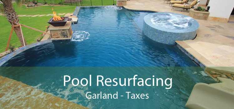 Pool Resurfacing Garland - Taxes