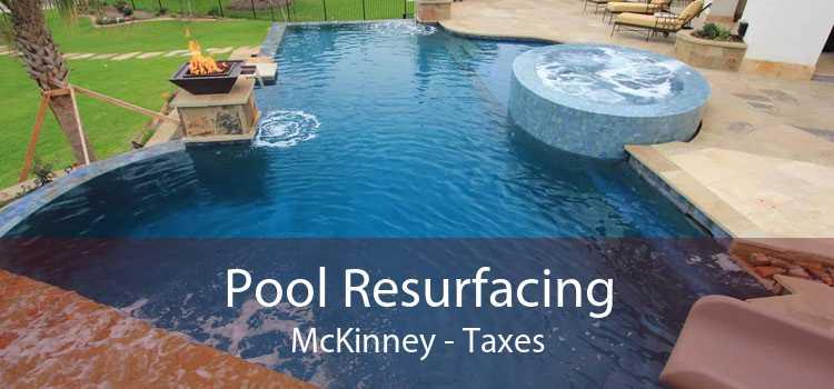 Pool Resurfacing McKinney - Taxes