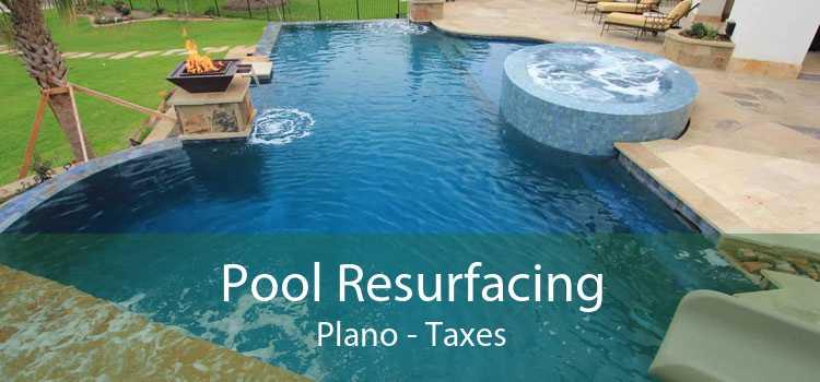 Pool Resurfacing Plano - Taxes